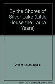 By the Shores of Silver Lake (Little House-the Laura Years)