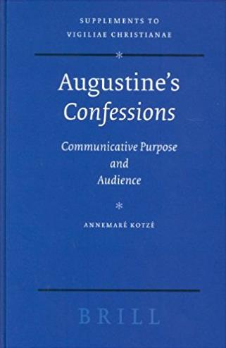 Augustine's Confessions: Communicative Purpose and Audience (Supplements to Vigiliae Christianae, V. 71)