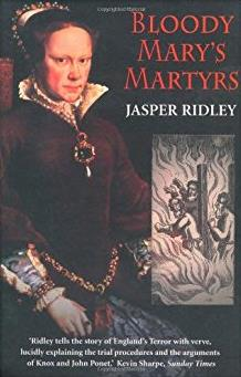Bloody Mary's Martyrs: The Story of England's Terror