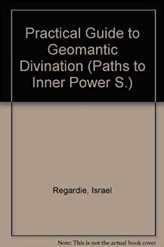 Practical Guide to Geomantic Divination (Paths to Inner Power)