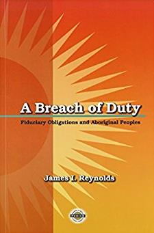 A Breach of Duty: Fiduciary Obligations and Aboriginal Peoples (Purich's Aboriginal Issues Series)
