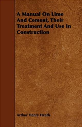 A Manual On Lime And Cement, Their Treatment And Use In Construction