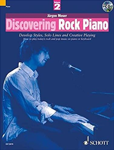 Discovering Rock Piano - Volume 2: Develop Styles, Solo Lines and Creative Playing (The Schott Pop Styles Series) (Pt. 2)