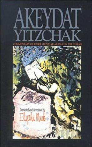 Akeydat Yitzchak: Commentary of Rabbi Yitzchak Arama on the Torah (Classic  ...