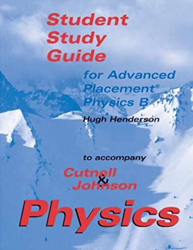 Physics: AP Student Study Guide